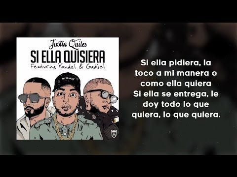 Si Ella Quisiera (Con Letra) Remix - Justin Quiles  ft. Yandel & Gadiel