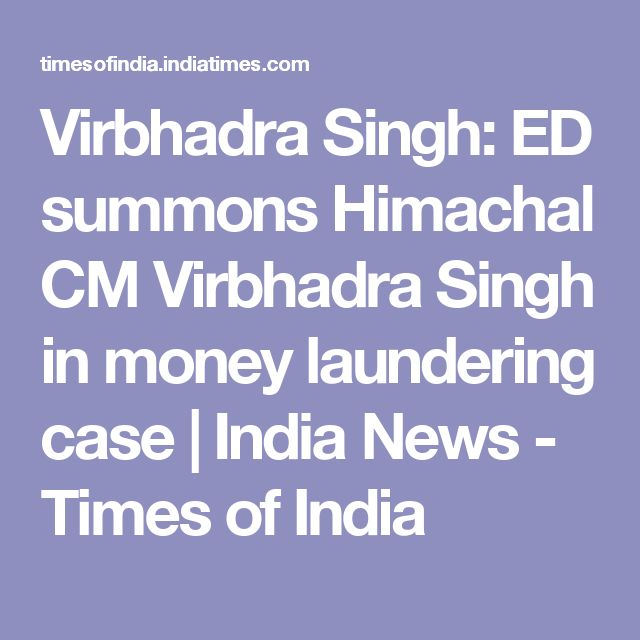 Virbhadra Singh: ED summons Himachal CM Virbhadra Singh in money laundering case | India News - Times of India