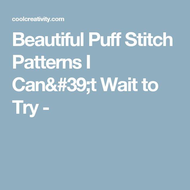 Beautiful Puff Stitch Patterns I Can't Wait to Try -
