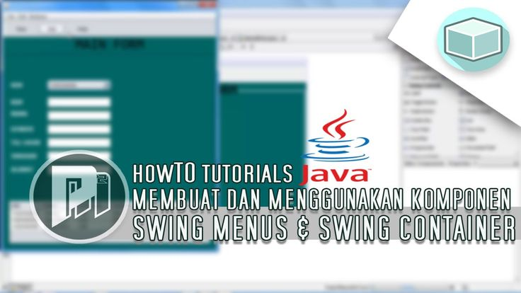 #12 Project Masunduh2 - Program Java Netbeans - Membuat dan Menggunakan Komponen Dalam Swing Menus dan Swing Container.
