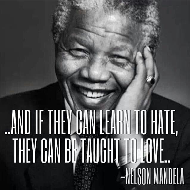 High Quality Nelson Mandela U201cThey Can Be Taught To Loveu201d Quote❤️