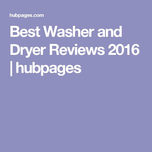 Best Washer and Dryer Reviews 2016 | hubpages