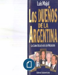 Los Dueños de La Argentina - Luis Majul