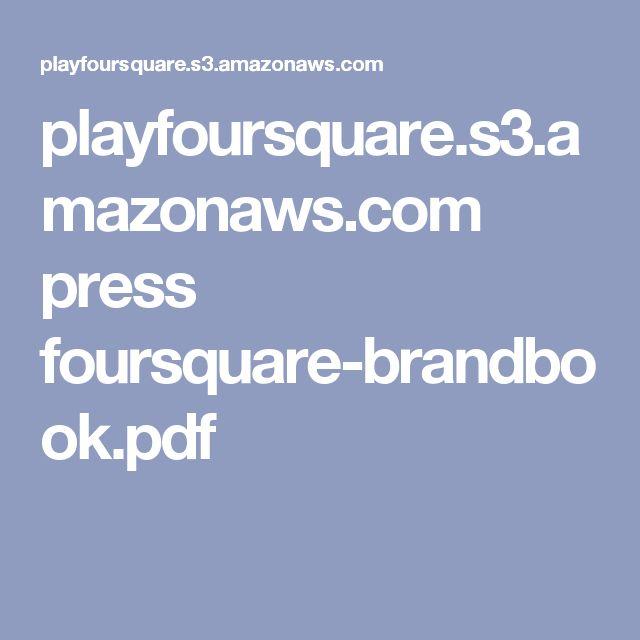 playfoursquare.s3.amazonaws.com press foursquare-brandbook.pdf