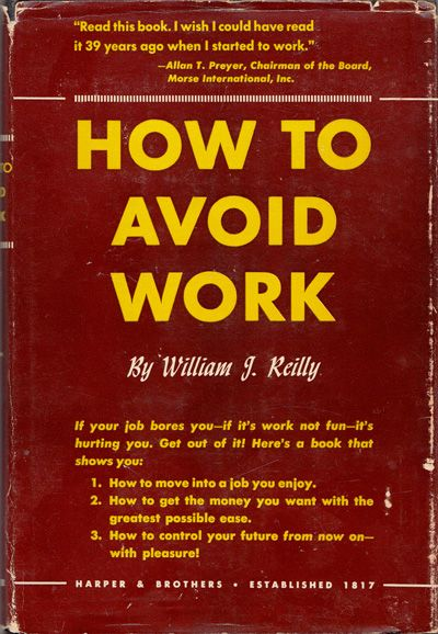 How to Avoid Work: A 1949 Guide to Doing What You Love   Brain Pickings