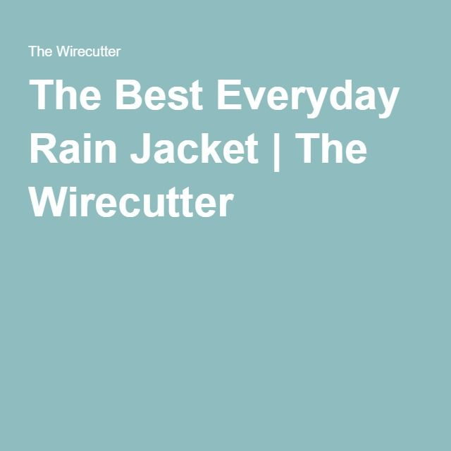 The Best Everyday Rain Jacket | The Wirecutter
