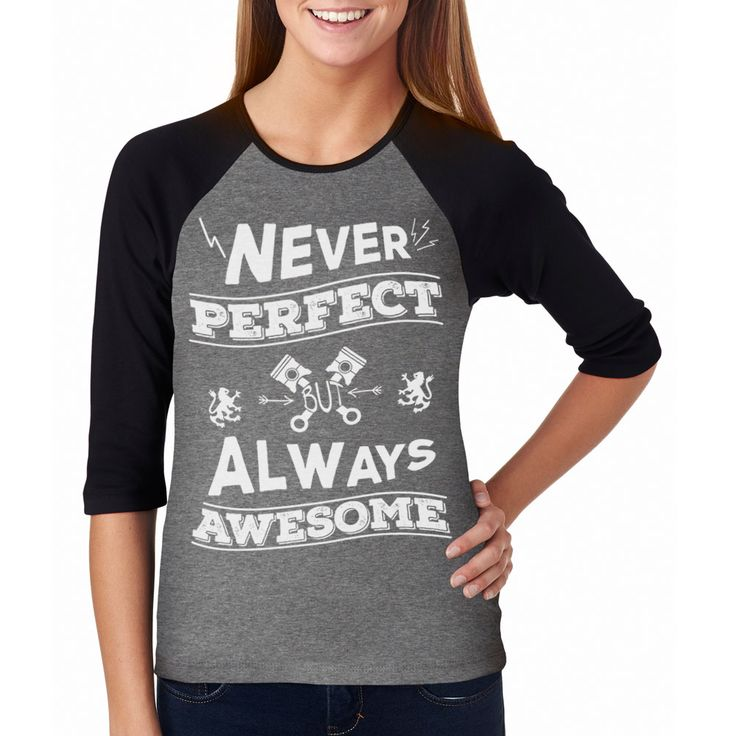 "Re-Design and Mockup, Raglan 3/4 dark tee for ""never perfect but always awsome"""