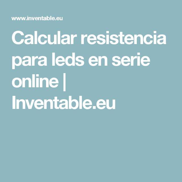 Calcular resistencia para leds en serie online | Inventable.eu