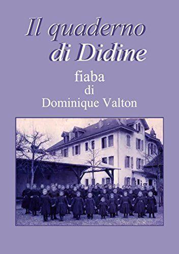 Il quaderno di Didine di Dominique Valton, http://www.amazon.it/dp/B00WXL7HKK/ref=cm_sw_r_pi_dp_i48svb1J3HVD2