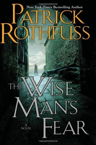 The Wise Man's Fear: The Kingkiller Chronicle: Day Two (Kingkiller Chronicles) by Patrick Rothfuss