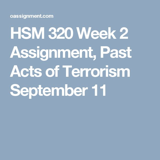 HSM 320 Week 2 Assignment, Past Acts of Terrorism September 11