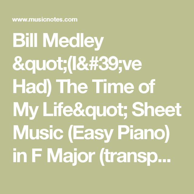 """Bill Medley """"(I've Had) The Time of My Life"""" Sheet Music (Easy Piano) in F Major (transposable) - Download & Print - SKU: MN0088695"""