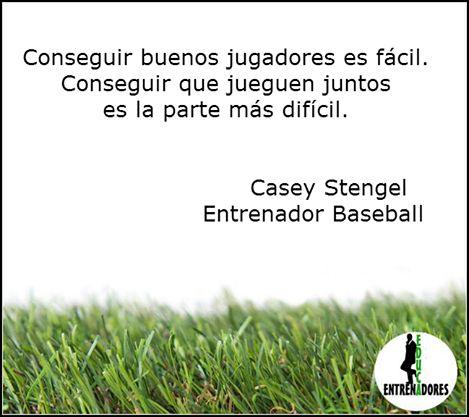 Frase Casey Stengel. Entrenador #Baseball www.educaentrenadores.com