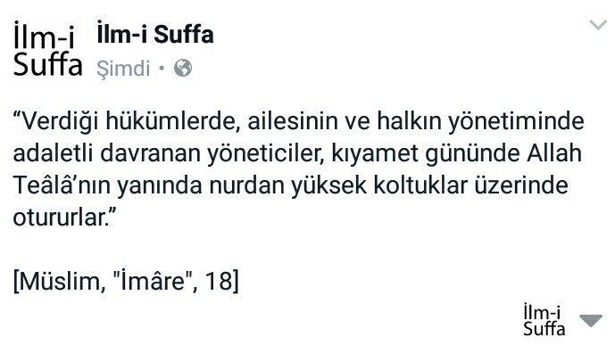"""""""Verdiği hükümlerde, ailesinin ve halkın yönetiminde adaletli davranan yöneticiler, kıyamet gününde Allah Teâlâ'nın yanında nurdan yüksek koltuklar üzerinde otururlar.""""  [Müslim, """"İmâre"""", 18]  #hüküm #aile halk #yönetim #gün #nur #Allah #koltuk #makam #mevki #islam #türkiye #ilmisuffa"""
