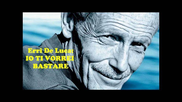 Erri De Luca: IO TI VORREI BASTARE - Le videopoesie di Gianni Caputo