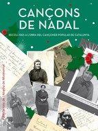 Cançons de Nadal : recollides a l'obra del cançoner popular de Catalunya. Barcelona : Publicacions de l'Abadia de Montserrat, 2014