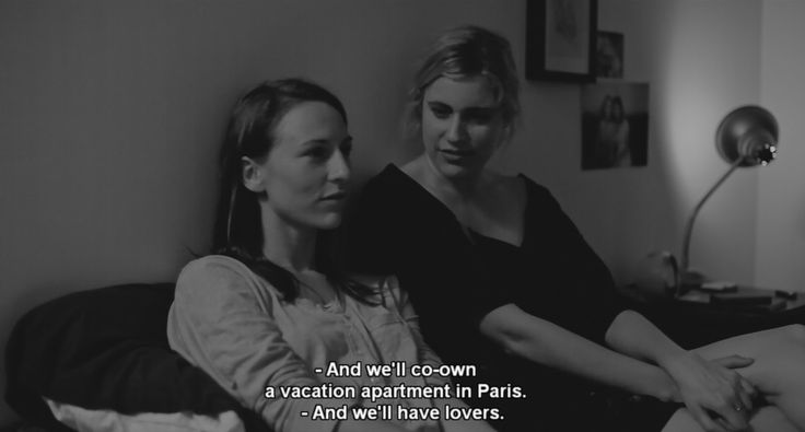 """""""And we'll co-own a vacation apartment in Paris."""" """"And we'll have lovers."""" Frances Ha"""