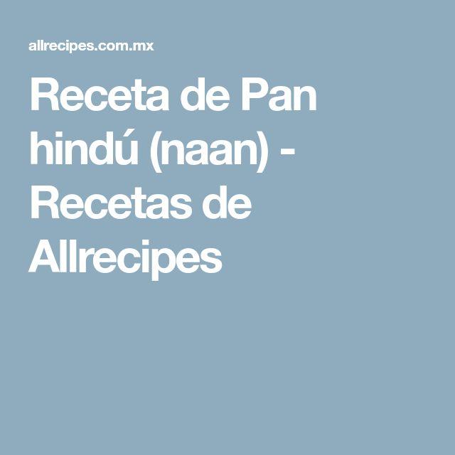 Receta de Pan hindú (naan) - Recetas de Allrecipes