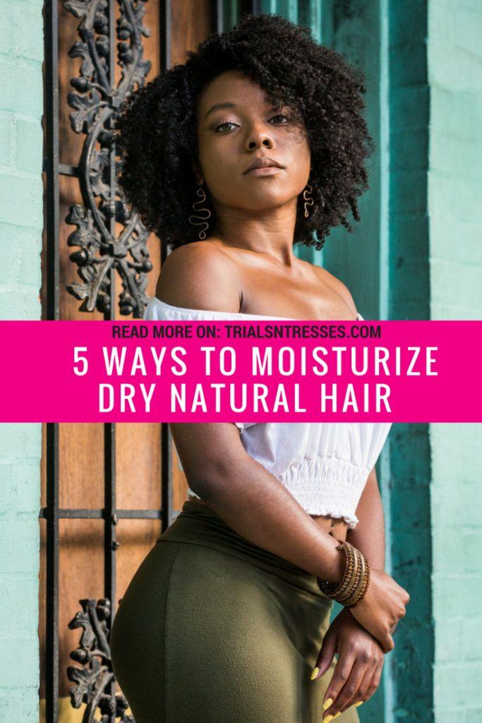 5 ways moisturize dry natural hair