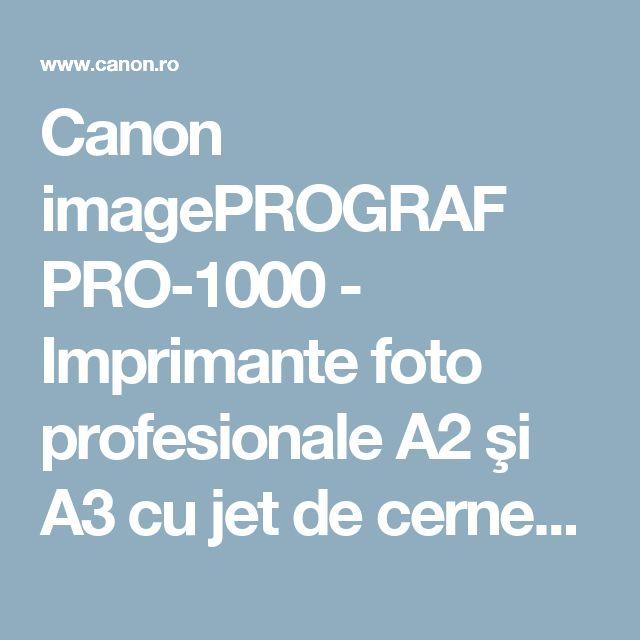 Canon imagePROGRAF PRO-1000 - Imprimante foto profesionale A2 şi A3 cu jet de cerneală - Canon Romania