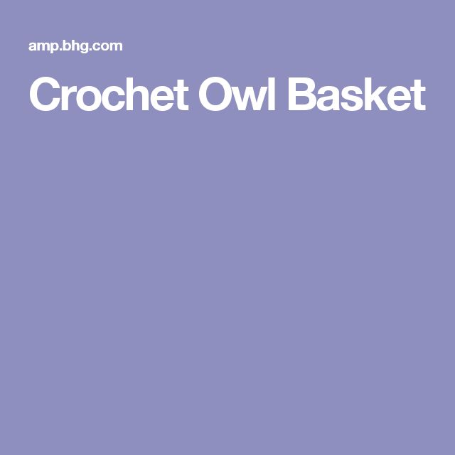 this adorable crochet owl basket makes the perfect organizer for your desk essentials or an adorable diy gift because whooooo can resist an organizing