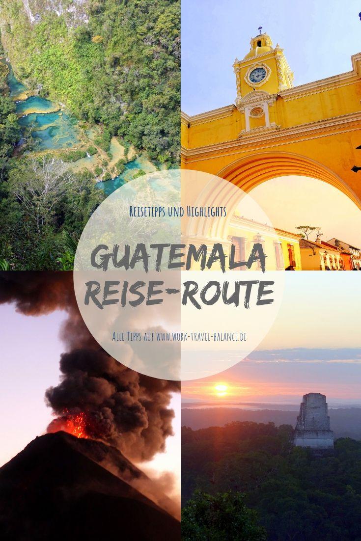Guatemala Reiseroute Reisen Zentralamerika Reisen Guatemala