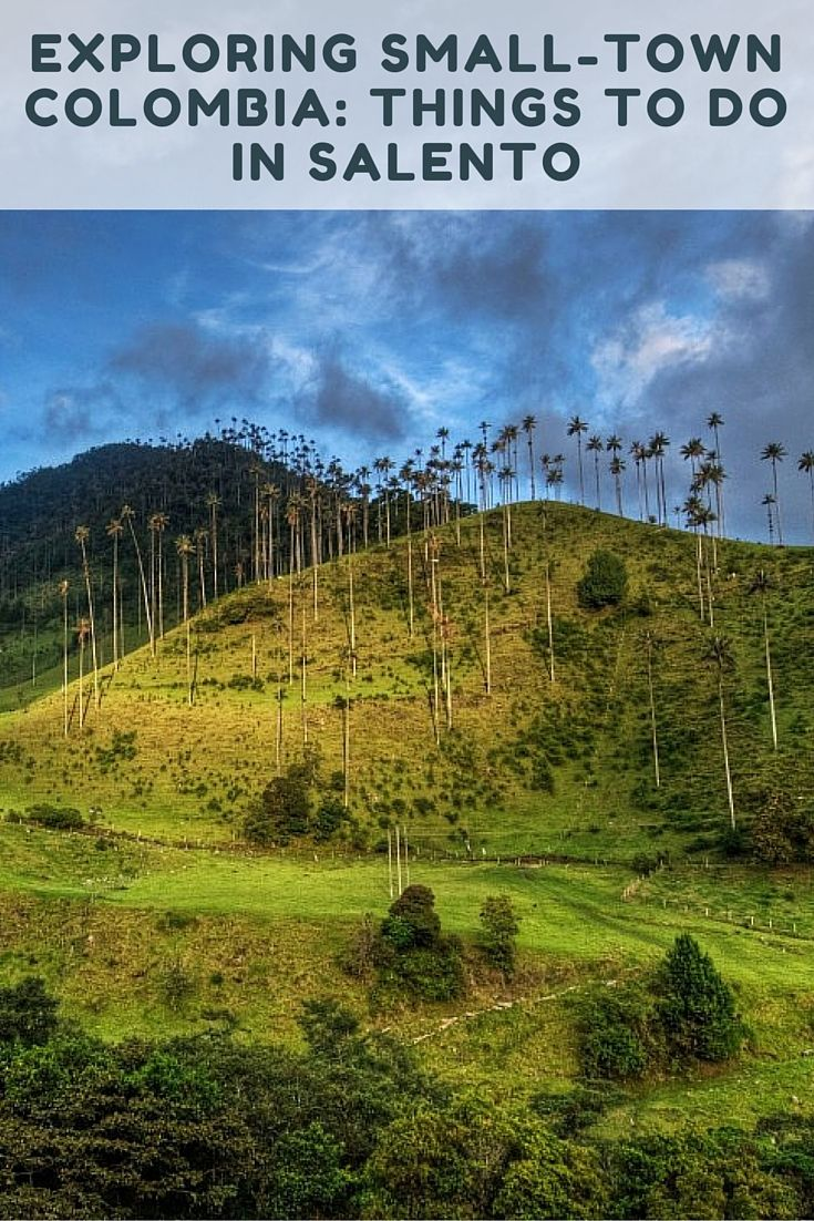 Exploring Small-town Colombia: Things to do in Salento - Perched on a plateau overlooking the verdant Quindio river valley, Salento is awash with vibrant color and culture; surrounded by emerald beauty. Here are our suggestions of what we see as essential activities to partake in when visiting Salento.