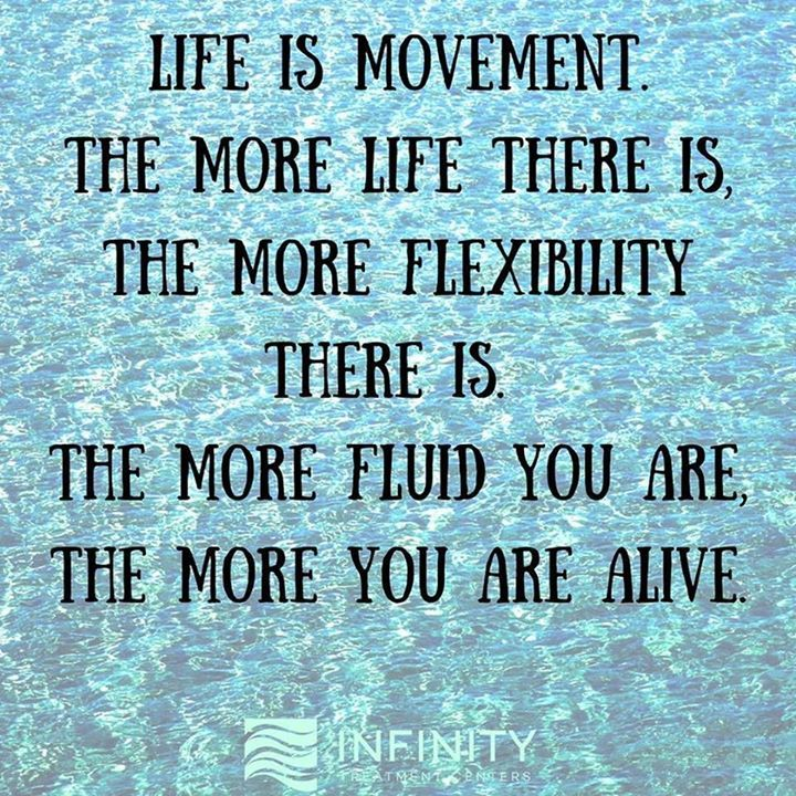 Life is movement. The more life there is the more flexibility there is. The more fluid you are the more you are alive. -Arnaud Desjardins-   Be flexible about what you do and adapt to your environment because a flexible mind is a happier mind. #Selfcare #healing #healingenergy #recoveryworks #minfulness #selfmatters #selflove #awareness