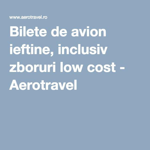 Bilete de avion ieftine, inclusiv zboruri low cost - Aerotravel