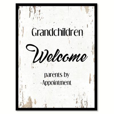 "Winston Porter 'Grandchildren Welcome Parents By Appointment' Framed Textual Art on Canvas Size: 37"" H x 28"" W"