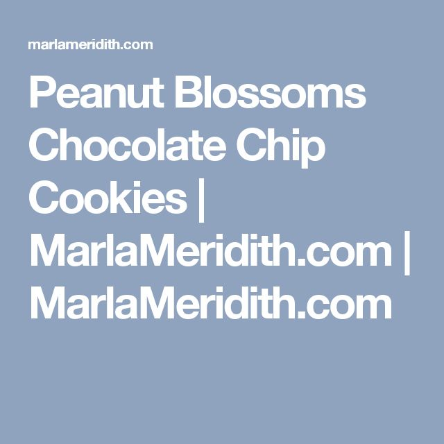 Peanut Blossoms Chocolate Chip Cookies   MarlaMeridith.com   MarlaMeridith.com