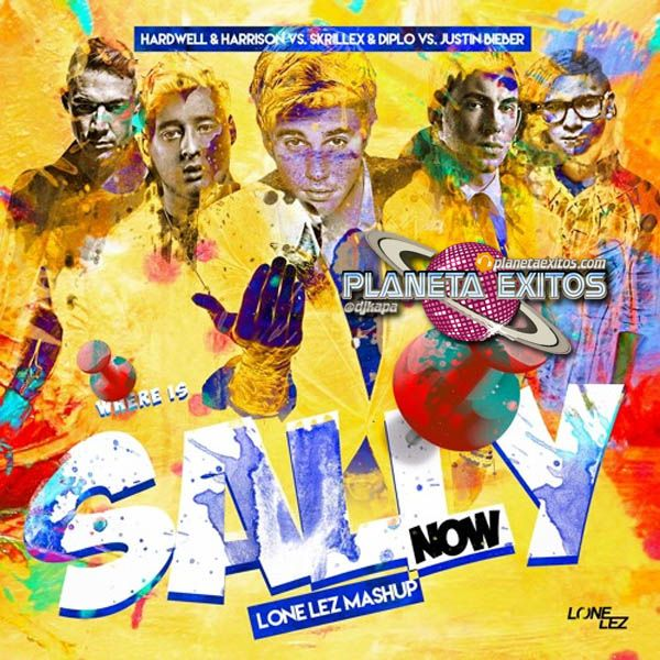 Hardwell & Harrison vs. Skrillex & Diplo vs. Justin Bieber - Where Is Sally Now (Lone Lez Mashup)