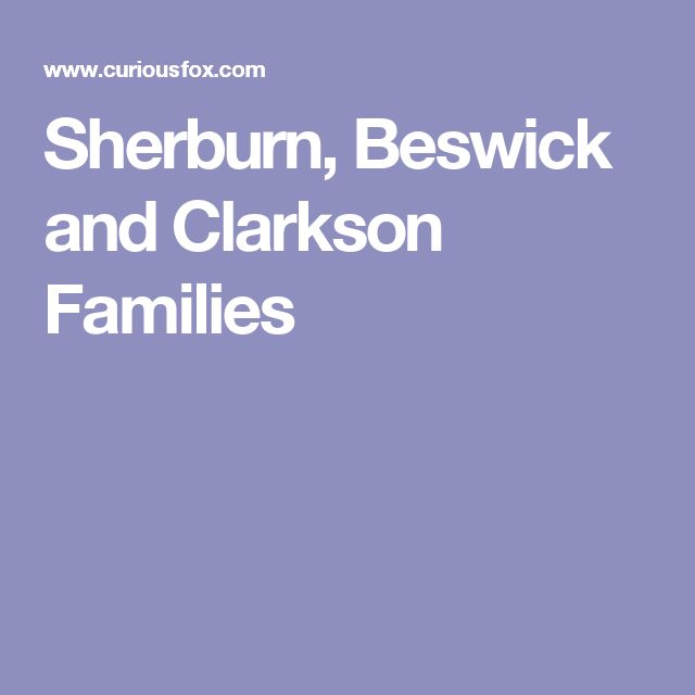 Sherburn, Beswick and Clarkson Families