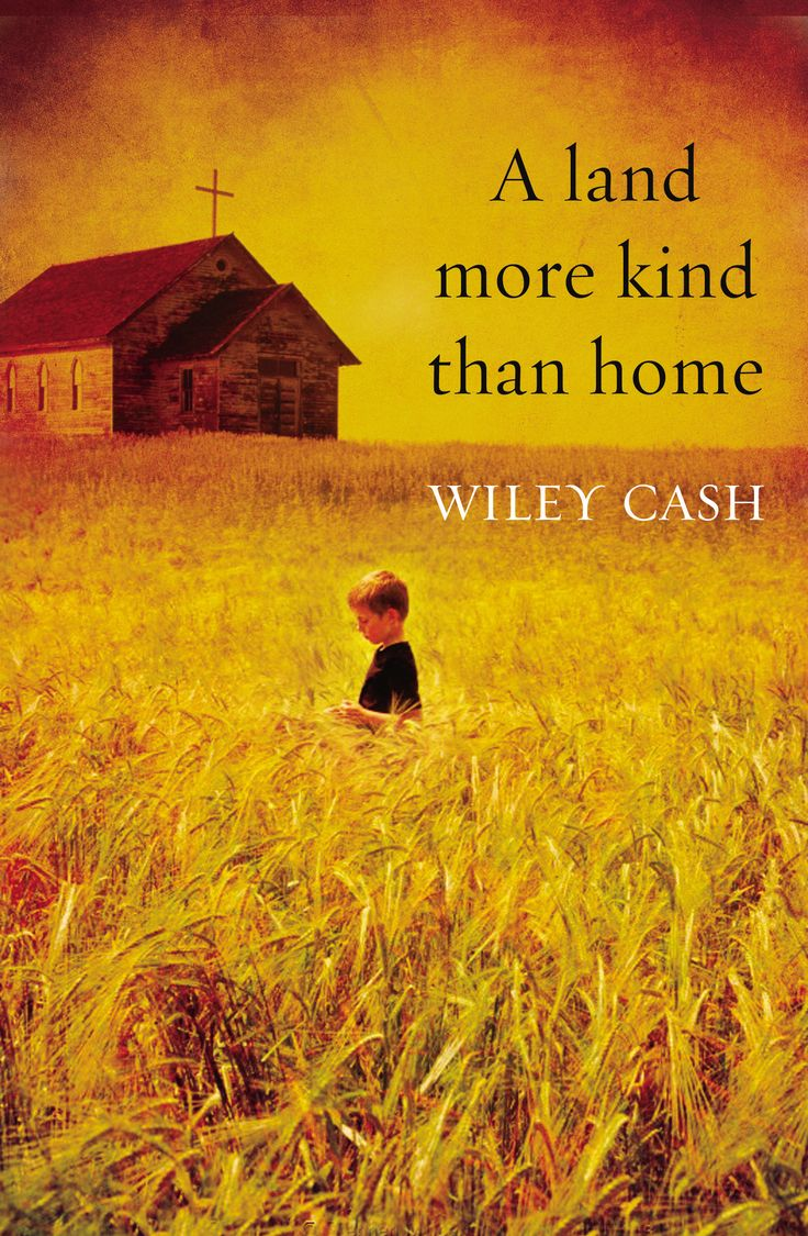 A Land More Kind Than Home By Wiley Cash Shortlisted For The Cwa New Blood