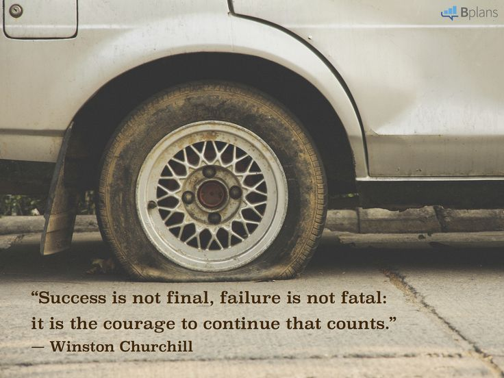 """Success is not final, failure is not fatal- it is the courage to continue that counts."" — Winston Churchill"