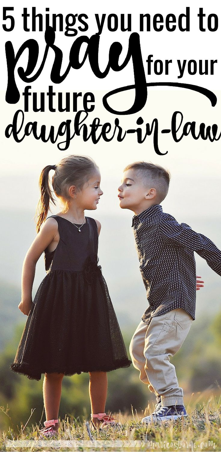 "My son likes to talk about and pray for his ""wife,"" my future daughter-in-law. I've been thinking and praying, too. Here are 5 things to pray for yours."