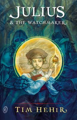 Julius & the watchmaker  by Hehir, Tim . Text, 2013