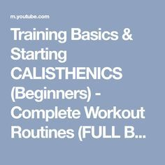 Training Basics & Starting CALISTHENICS (Beginners) - Complete Workout Routines (FULL Body) - YouTube