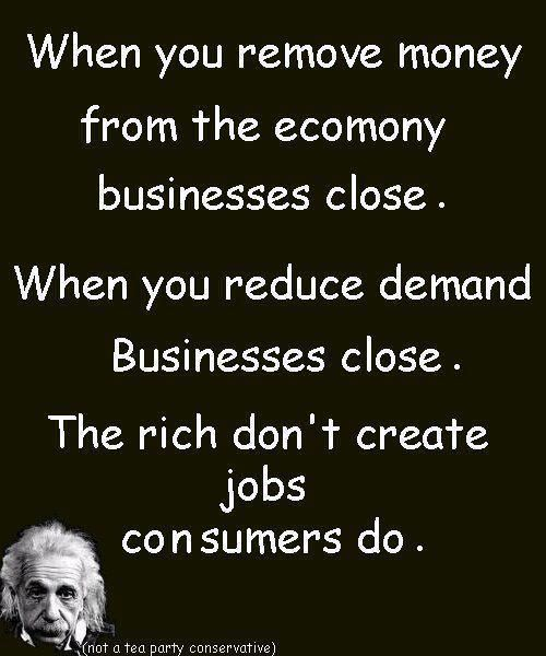 """The rich create jobs. The rich drive the economy. These are the fundamental lies that Republicans have been trying to force on Americans since Ronald Reagan. Billionaire Nick Hanauer says:""""An ordinary middle-class consumer is far more of a job creator than I ever have been or ever will be."""" http://nick-hanauer.com/?p=44"""