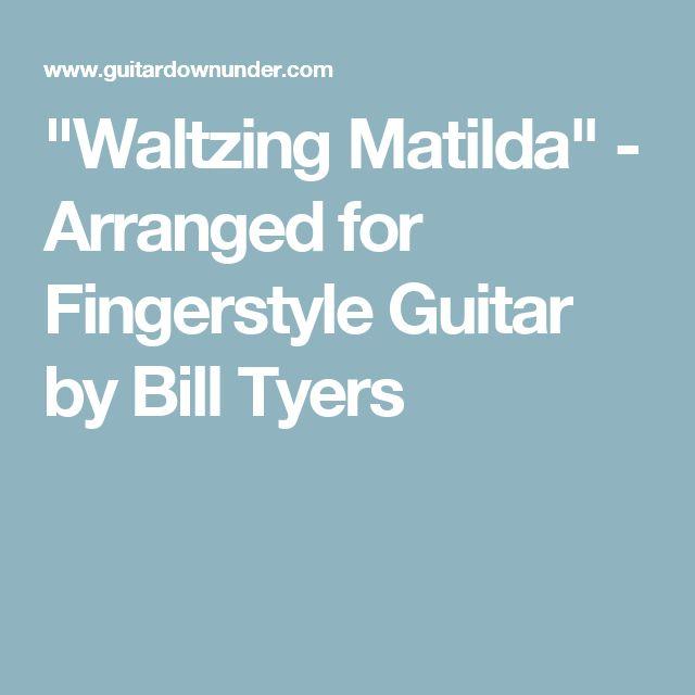 """Waltzing Matilda"" - Arranged for Fingerstyle Guitar by Bill Tyers"