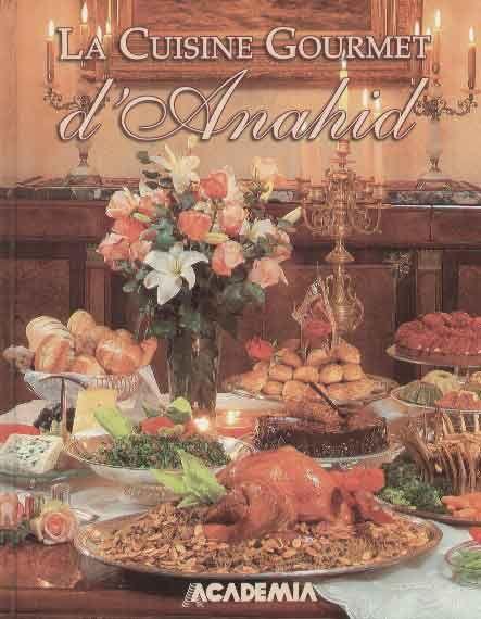 La cuisine gourmet d 39 anahid by anahid doniguian cuisines for Armenian cuisine aline kamakian