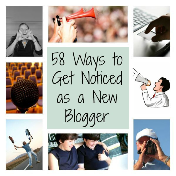 58 Ways to Get Noticed as a New Blogger -