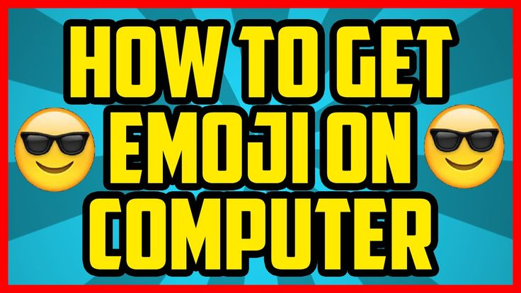 How To Get Emoji On Computer Without Any Software 2017 - How To Get Emoj...
