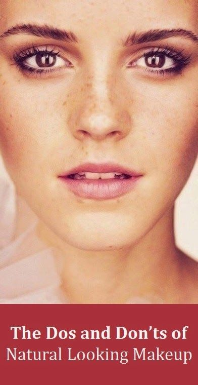 The Dos and Don'ts of Natural Looking Makeup - The Ultimate Beauty Guide