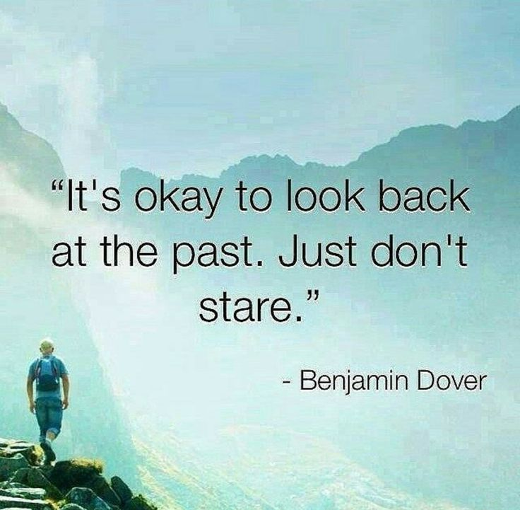 It's okay to look back at the past