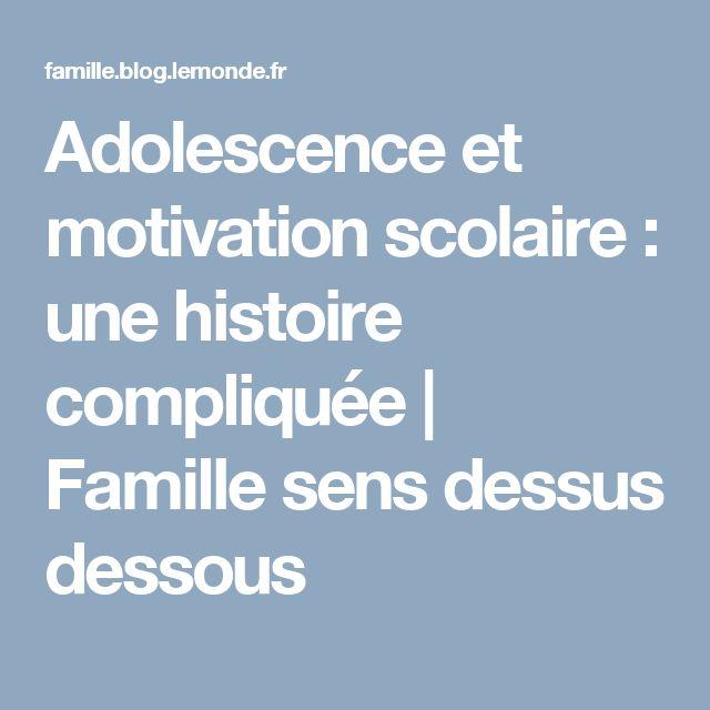 Adolescence et motivation scolaire : une histoire compliquée  |   Famille sens dessus dessous