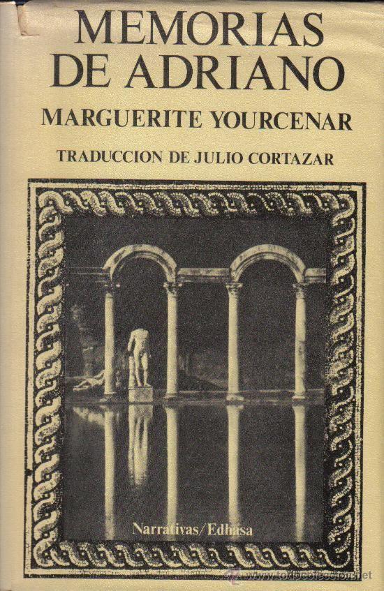 Memorias de Adriano. Marguerite Yourcenar.
