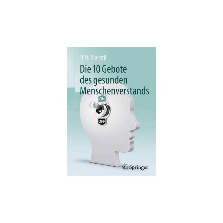 Die 10 Gebote Des Gesunden Menschenverstands (Hardcover) (Nikil Mukerji)
