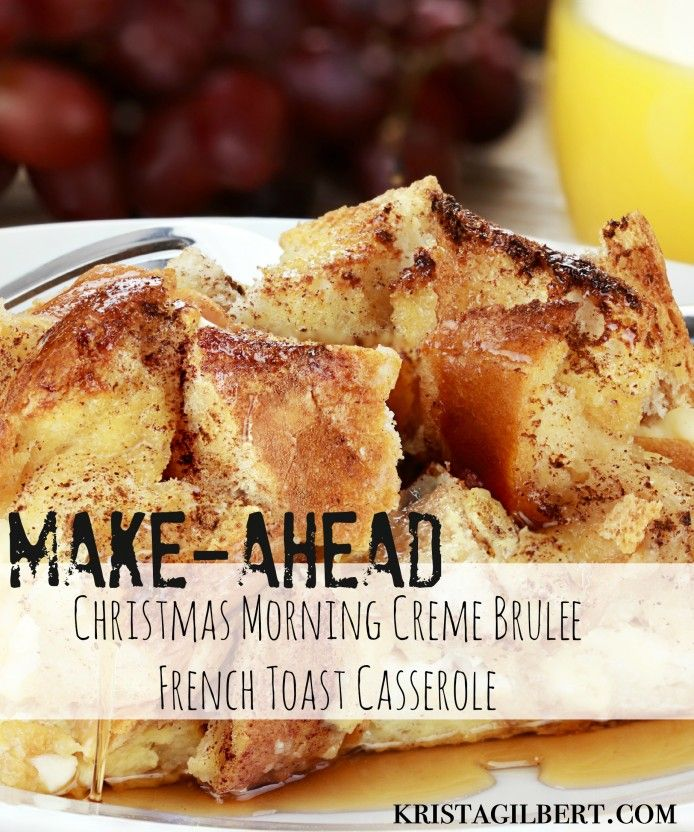 Make-ahead french toast casserole. A great Christmas morning treat.