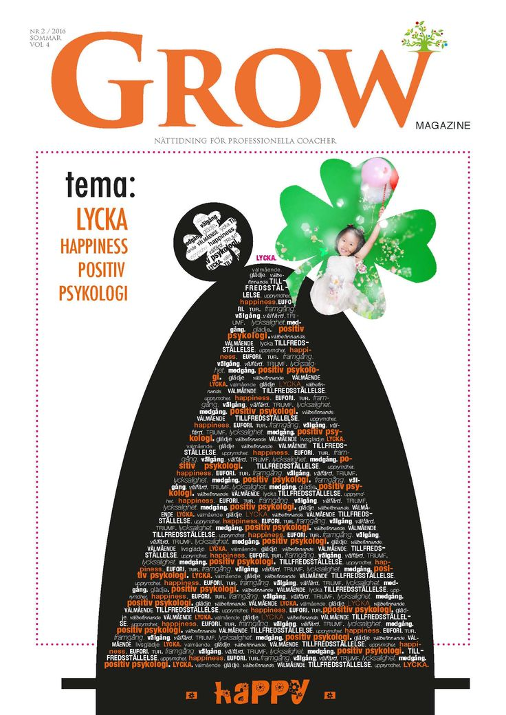 GROW magazine 4/2016 vol 4 - Tema: LYCKA, HAPPINESS & POSITIV PSYKOLOGI - Summer 2016